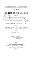 Des régimes pénitentiaires envisagés au point de vue de l'amendement, étude de droit comparé : thèse pour le doctorat... / par Charles Lamy,... ; Université de Paris, Faculté de droit