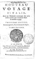 Nouveau voyage d'Italie, fait en l'année 1688, avec un mémoire contenant des avis utiles à ceux qui voudront faire le mesme voyage. Tome 2 / . Troisième édition, beaucoup augmentée, & enrichie de nouvelles figures