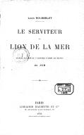 """Serviteur du """"Lion de la mer"""". Ouvrage illustré de 77 gravures d'après les dessins de Job"""