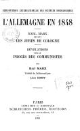 L'Allemagne en 1848 ; Karl Marx devant les jurés de Cologne ; Révélations sur le procès des communistes / par Karl Marx ; traduit de l'allemand par Léon Remy