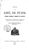 Notice sur Abel de Pujol, peintre d'histoire,... par M. Georges Rouget,...