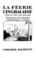 La Féerie cinghalaise : Ceylan avec les Anglais, par Francis de Croisset. Illustrations de A. Pécoud