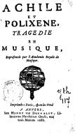 Achile et Polixene , tragedie en musique, representée par l'Academie royale de musique