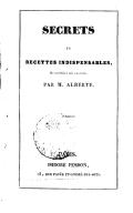 Secrets et recettes indispensables / recueillis et mis en ordre par M. Alberte