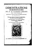 De tutte l'opere del R. M. Gioseffo Zarlino da Chioggia,... ; Le dimostrationi harmoniche ([Reprod.])