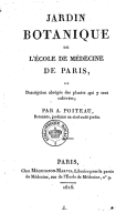 Jardin botanique de l'École de médecine de Paris, ou Description abrégée des plantes qui y sont cultivées / par A. Poiteau,...