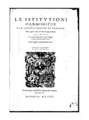Le istitutioni harmoniche ([Reprod.]) / Di M. Gioseffo Zarlino da Chioggia