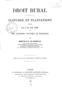 Droit rural. Clôtures et plantations, d'après la loi de 1881 et les anciennes coutumes de Normandie, par Martin Le N. de Neufville,...
