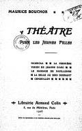 Théâtre pour les jeunes filles / Maurice Bouchor