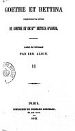 Correspondance inédite de Goethe et de Mme Bettina d'Arnim. Vol. 2 / Goethe et Bettina ; traduit de l'allemand par Seb. Albin (Mme Hortense Cornu)
