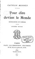 Pour dire devant le monde : monologues et poésies (2e édition) / Catulle Mendès