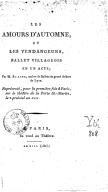 Les Amours d'automne, ou les Vendangeurs, ballet villageois en 1 acte, par M. Blache,... (Paris, Porte-Saint-Martin, le 2 prairial an XIII.)