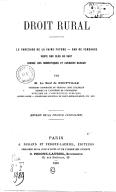 Droit rural. Le Parcours de la vaine pâture, ban de vendange, vente des blés en vert, louage des domestiques et ouvriers ruraux, par M. Le Neuf de Neufville,...