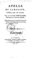 Apelle et Campaspe, opéra en 1 acte, par le citoyen Demoustier, musique du citoyen Éler... [Paris, Théâtre de la République et des arts, 24 messidor an VI.]