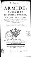 Armide, parodie de l'opéra d'Armide en 4 actes