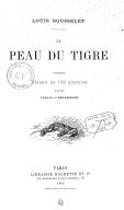 La peau du tigre / Louis Rousselet