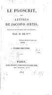 Le Proscrit, ou Lettres de Jacopo Ortis. Tome 2 / , traduites de l'italien sur la 2e édition par M. de S***...