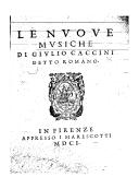 Le nuove musiche ([Reprod.]) / di Giulio Caccini detto Romano
