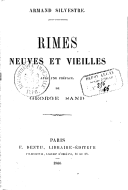 Rimes neuves et vieilles / Armand Silvestre ; avec une préface de George Sand