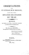 Observations sur un ouvrage de M. Bricogne ayant pour titre : Situation des finances au vrai. Moyens de porter, en 1819, à 40 millions la réduction des impositions, par Armand Séguin,...