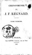 Chefs-d'oeuvre de J. F. Regnard. Volume 1