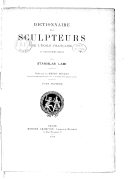 Dictionnaire des sculpteurs de l'école française au dix-huitième siècle. Tome 1 / par Stanislas Lami,... ; préface de Henri Roujon,...