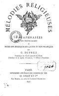 Mélodies religieuses, paraphrasées des textes sacrés et mises en musique, en latin et en français, par G. Duprez,...