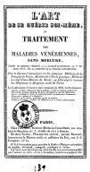L'Art de se guérir soi-même, ou Traitement des maladies vénériennes sans mercure, d'après un mémoire présenté à la Faculté de médecine, le 1er février 1825... par le Dr Giraudeau de St-Gervais,...