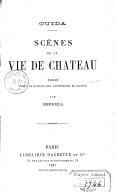 Scènes de la vie de château / Ouida ; roman traduit de l'anglais... par Hephell [F. Le Breton]
