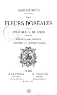 Les Fleurs boréales ; les Oiseaux de neige ; Poésies canadiennes,... / Louis Fréchette