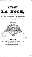 Avant la noce, vaudeville en 1 acte, par MM. Carmouche et F. de Courcy... (Paris, Folies-Dramatiques, 9 septembre 1837.)