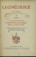 La gynécologie / par Jayle,... ; illustré... par Henri Bellery-Desfontaines, Henri Rapin et Gabriel Reignier
