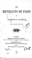 Les Mendiants de Paris, par Clémence Robert...