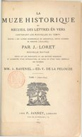 La muze historique, ou Recueil des lettres en vers contenant les nouvelles du temps : écrites à Son Altesse Mademoizelle de Longueville, depuis duchesse de Nemours (1650-1665). Tome 1 / par J. Loret