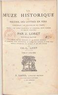 La muze historique, ou Recueil des lettres en vers contenant les nouvelles du temps : écrites à Son Altesse Mademoizelle de Longueville, depuis duchesse de Nemours (1650-1665). Tome 4 + Index / par J. Loret