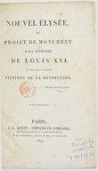 Nouvel Élysée, ou Projet de monument à la mémoire de Louis XVI et des plus illustres victimes de la Révolution