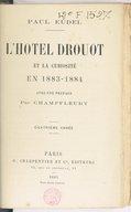 L'Hôtel Drouot et la curiosité en 1883-1884 : quatrième année / Paul Eudel ; avec une préface par Champfleury