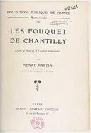 Les Fouquet de Chantilly. Livre d'heures d'Étienne Chevalier, par Henry Martin,...