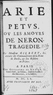 Arie et Petus, ou Les amours de Néron . Tragédie par M. Gilbert,...