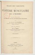 Traité des variations du système musculaire de l'homme et de leur signification au point de vue de l'anthropologie zoologique. Tome 1 / par le Dr A.-F. Le Double,... ; avec une préface de M. E.-J. Marey,...