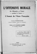 L'offensive morale des allemands en France, pendant la guerre : l'assaut de l'âme française / par Louis Marchand,... ; préface de Maurice Barrès,...