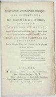 Histoire chronologique des opérations de l'armée du Nord et de celle de Sambre-et-Meuse, depuis le mois de germinal de l'an II (fin de mars 1794), jusqu'au même mois de l'an III (1795.) tirée des livres d'ordre de ces deux...