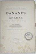 Bananes et ananas : production et commerce en Guinée française / par Yves Henry,... ; avec la collaboration de M. P. Ammann,... et de M. P. Teissonnier,...