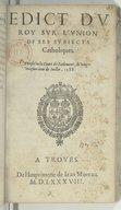 Édict du Roy sur l'union de ses subjects catholicques . Vérifié en la court de Parlement le 21e jour de juillet 1588