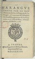 La harangue faicte par le roy Henry troisiesme de France & de Polongne, à l'ouverture de l'assemblée des trois Estats generaux de son royaume, en sa ville de Bloys, le seiziesme jour d'octobre, 1588.