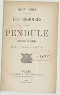 Les mémoires d'une pendule prisonnière de guerre en 1870-1871 / Henri Legay