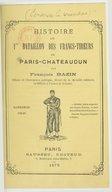 Histoire du 1er bataillon des francs-tireurs de Paris-Châteaudun / par François Bazin,...