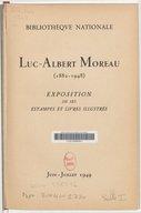 Luc-Albert Moreau : 1882-1948 : exposition de ses estampes et livres illustrés, [Paris], Bibliothèque nationale, juin-juillet 1949 / [catalogue réd. par Jean Adhémar] ; [avant-propos de Julien Cain]