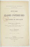 Étude des classes inférieures d'après les Assises de Jérusalem : thèse pour le doctorat... / par Pierre Christin,... ; Université de Poitiers, Faculté de droit
