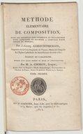 Méthode élémentaire de composition. Tome 1 / , avec des exemples très-nombreux et très-étendus pour apprendre soi-même à composer toute espèce de musique ; par J. Georg Albrechtsberger,... traduit de l'allemand... par M....